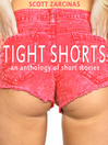 Tight Shorts (eBook): An Anthology of Short Stories